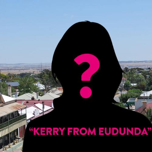 Jodie and Soda are looking for Kerry from Eudunda