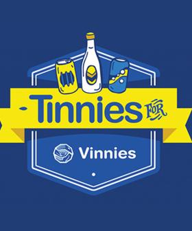 Adelaide, We Have Been Blown Away By Your Support For The Tinnies For Vinnie's Initiative!