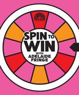 Over 800 Adelaide Fringe Prizes To Be Won At Myer Centre This Weekend